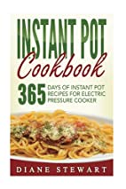Instant Pot Cookbook: 365 Days Of Instant…