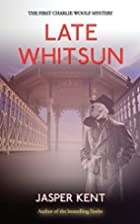 Late Whitsun (Charlie Woolf) (Volume 1) by…