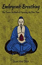 Embryonic Breathing: The Taoist Method of…