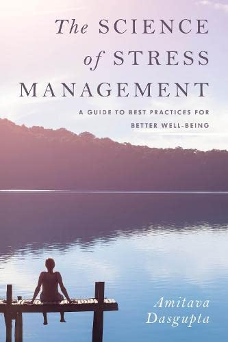 the-science-of-stress-management-a-guide-to-best-practices-for-better-well-being
