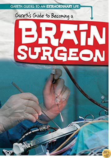 Gareth's Guide to Becoming a Brain Surgeon (Gareth Guides to an Extraordinary Life)