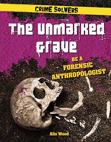 the-unmarked-grave-be-a-forensic-anthropologist-crime-solvers