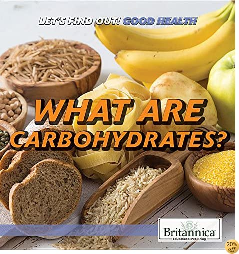 What Are Carbohydrates? (Let's Find Out! Good Health)
