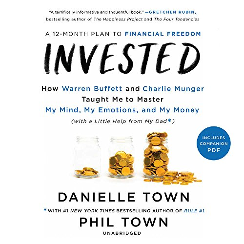 invested-how-warren-buffett-and-charlie-munger-taught-me-to-master-my-mind-my-emotions-and-my-money-with-a-little-help-from-my-dad