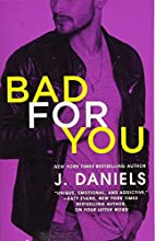Bad for You (Dirty Deeds) by J. Daniels