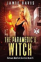 The Paramedic's Witch by Jamie Davis