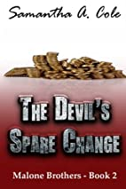 The Devil's Spare Change by Samantha A. Cole