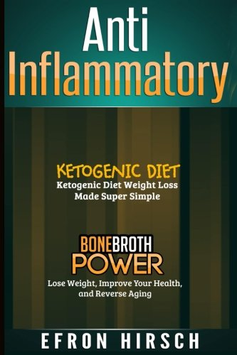 anti-inflammatory-this-book-includes-ketogenic-diet-bone-broth-power-anti-inflammatory-diets-volume-1