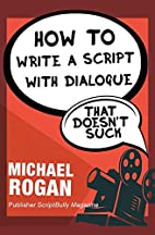 How to Write a Script With Dialogue That…
