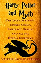 Harry Potter and Myth: The Legends behind…