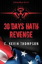 30 Days Hath Revenge by C. Kevin Thompson