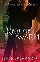 Keep Me Warm by Jude Ouvrard