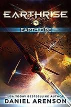 Earth Fire: Earthrise Book 4 by Daniel…