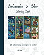 Bookmarks to Color: 26 charming designs to…