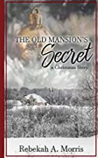 The Old Mansion's Secret: A Christmas…