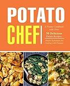Potato Chef: A Potato Cookbook with Over 50…
