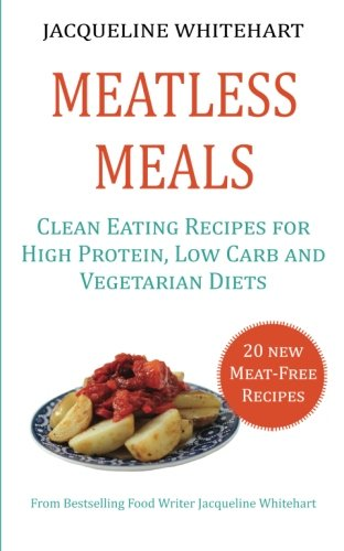 meatless-meals-clean-eating-recipes-for-high-protein-low-carb-and-vegetarian-diets-healthy-diet-recipes