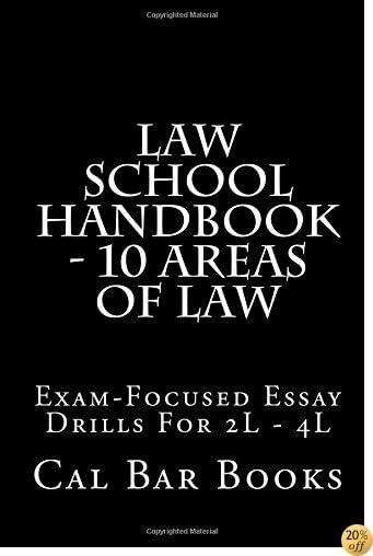 Law School Handbook - 10 Areas of Law: Exam-Focused Essay Drills For 2L - 4L