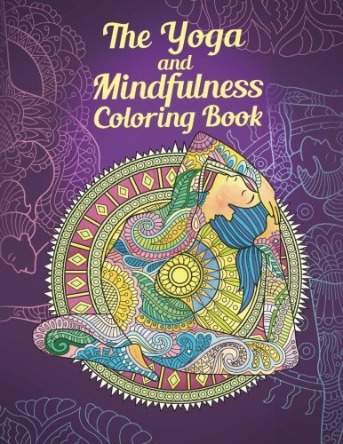 the-yoga-and-mindfulness-coloring-book-achieve-inner-peace-through-art-therapy-yoga-poses-meditation-mandalas