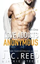 Love Addicts Anonymous - Part One by J. C.…