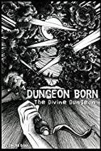 Dungeon Born (The Divine Dungeon) (Volume 1)…