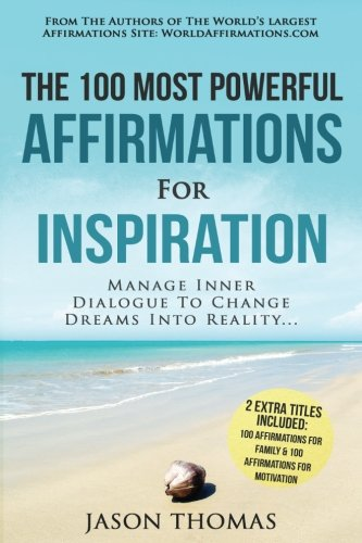 affirmation-the-100-most-powerful-affirmations-for-inspiration-2-amazing-affirmative-books-included-for-family-motivation-manage-inner-dialogue-to-change-dreams-into-reality-volume-75