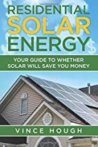 Residential Solar Energy: Your Guide to…