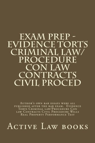 exam-prep-evidence-torts-criminal-law-procedure-con-law-contracts-civil-proced-authors-own-bar-essays-were-all-published-after-the-bar-exam-wills-real-property-performance-test