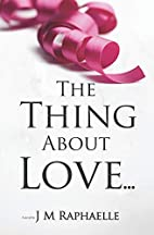 The Thing About Love...: (Trilogy: The Thing…