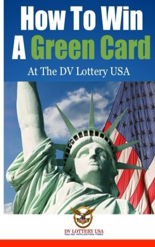 how-to-win-a-green-card-the-american-dream-winning-at-the-dv-lottery