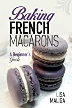 Baking French Macarons: A Beginner's Guide…