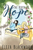 The Birth of Hope by Eliza Blackwood