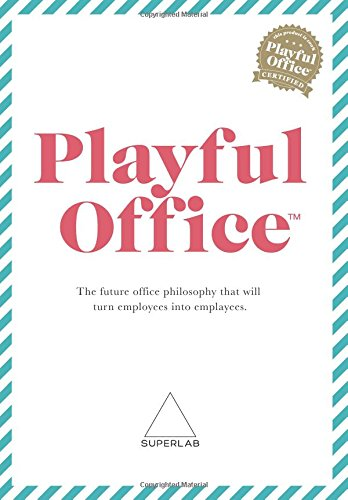 playful-office-the-future-office-philosophy-that-turns-employees-into-emplayees