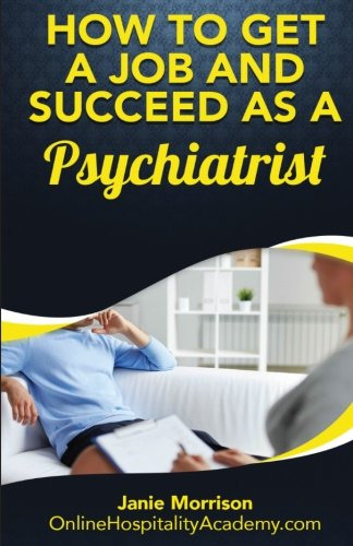 how-to-get-a-job-and-succeed-as-a-psychiatrist