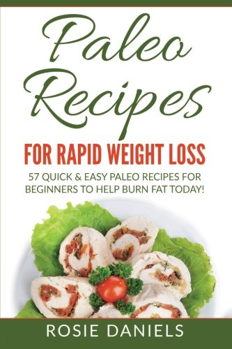 paleo-recipes-for-rapid-weight-loss-57-quick-easy-paleo-recipes-for-beginners-to-help-burn-fat-today-paleo-paleo-recipes-paleo-recipes-for-easy-paleo-meals-paleo-recipe-cookbook