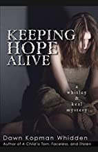 Keeping Hope Alive (Whitley & Keal Mystery)…