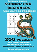 Sudoku For Beginners Who Want To Progress:…