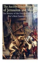 The Ancient Roman Sieges of Jerusalem and…