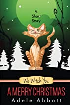 We Witch You A Merry Christmas: A Short…