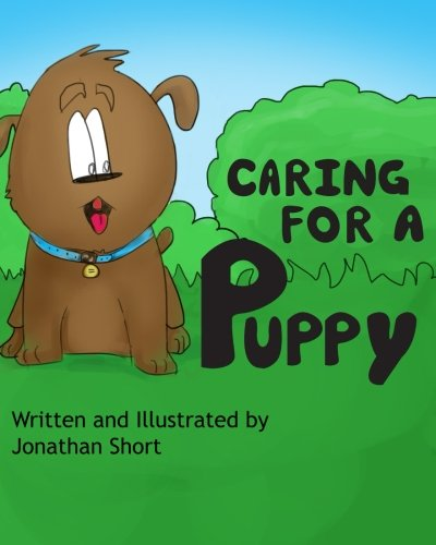 caring-for-a-puppy-a-simple-story-for-explaining-puppy-care-to-kids-how-to-raise-animals-volume-1