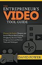 The Entrepreneur's Video Tool Guide:…
