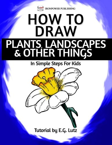 how-to-draw-plants-landscapes-other-things-in-simple-steps-for-kids-easy-cartoon-drawing-lessons-for-beginners-volume-4