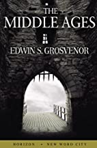 The Middle Ages by Edwin S. Grosvenor