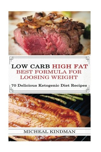 low-carb-low-carb-high-fat-best-formula-for-loosing-weight-70-delicious-ketogenic-diet-recipes-ketogenic-cookbook-high-fat-low-carb-keto-diet-weight-loss-epilepsy-diabetes