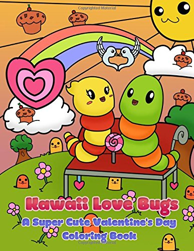 kawaii-love-bugs-a-super-cute-valentines-day-coloring-book-kawaii-manga-and-anime-coloring-books-for-adults-teens-and-tweens-volume-8