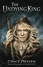 The Undying King by Grace Draven