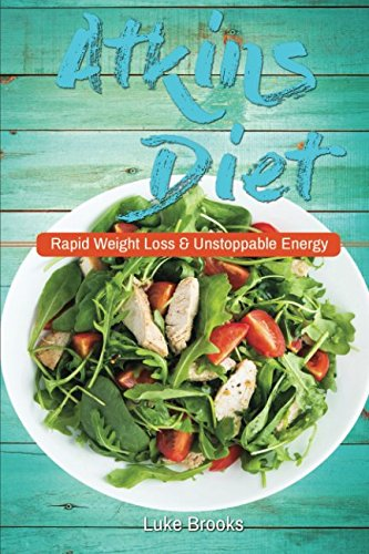 atkins-diet-rapid-weight-loss-and-unstoppable-energy-atkins-diet-book-atkins-diet-book-2016-atkins-diet-book-original-atkins-diet-cookbook-book-for-diabetics-atkins-diet-for-dummies