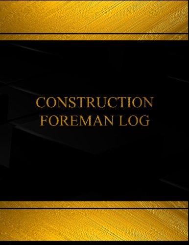construction-foreman-log-log-book-journal-125-pgs-85-x-11-inches-construction-foreman-logbook-black-cover-x-large-centurion-logbooks-record-books
