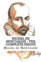 Michel de Montaigne - The Complete Essays by…