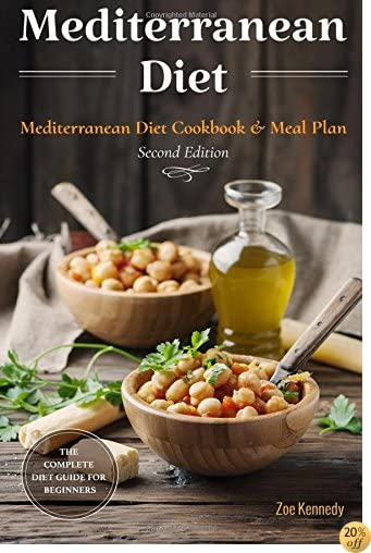 Mediterranean Diet: The Complete Diet Guide for Beginners - Mediterranean Diet Mistakes, Meal Plan & Diet Cookbook